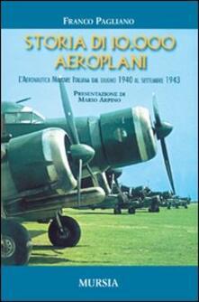 Antondemarirreguera.es Storia di 10.000 aeroplani. L'aeronautica militare italiana dal giugno 1940 al settembre 1943 Image
