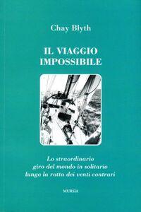 Libro Il viaggio impossibile Chay Blyth