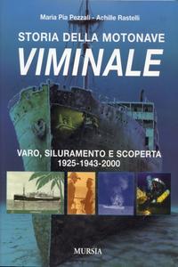 Libro Storia della motonave Viminale M. Pia Pezzali , Achille Rastelli