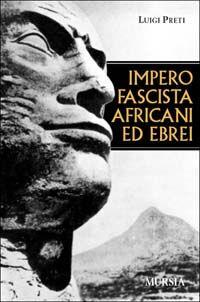 Impero fascista, africani ed ebrei