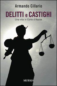 Delitti e castighi. Una vita in Corte d'Assise