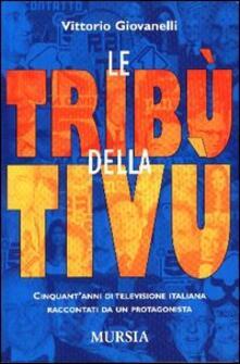 Le tribù della televisione - Vittorio Giovannelli - copertina