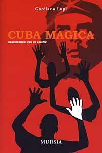 Cuba magica. Conversazioni con un santero