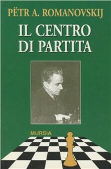 Il centro di partita - Pëtr A. Romanovskij - copertina