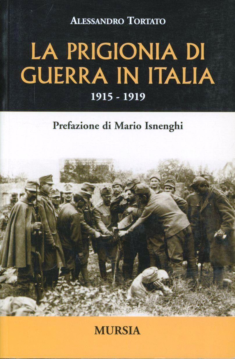 La prigionia di guerra in Italia. 1915-1919