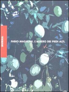 Libro L' albero dei piedi alti Fabio Magalini