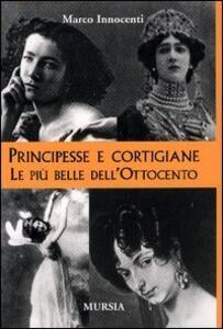 Principesse e cortigiane. Le belle dell'Ottocento