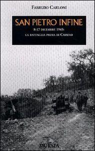 Foto Cover di San Pietro Infine. 8-17 dicembre 1943: la battaglia prima di Cassino, Libro di Fabrizio Carloni, edito da Ugo Mursia Editore