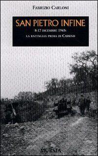 San Pietro Infine. 8-17 dicembre 1943: la battaglia prima di Cassino