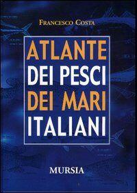 Atlante dei pesci dei mari italiani