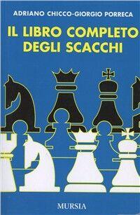 Il libro completo degli scacchi