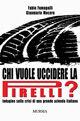 Chi vuole uccidere la Pirelli?