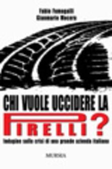 Chi vuole uccidere la Pirelli? - Fabio Fumagalli,Gianmario Mocera - copertina