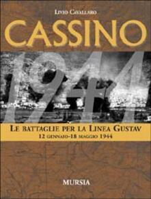Cassino. Le battaglie per la Linea Gustav. 12 gennaio-18 maggio 1944.pdf