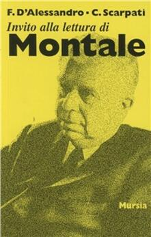 Invito alla lettura di Montale - Francesca D'Alessandro,Claudio Scarpati - copertina