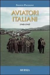 Aviatori italiani. 1940-1945