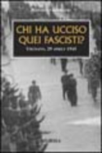 Libro Chi ha ucciso quei fascisti? Urgnano, 29 aprile 1945 Raffaello Brunasso
