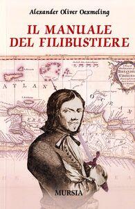 Libro Il manuale del filibustiere Alexandre O. Exquemelin