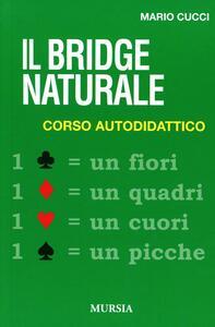 Il bridge naturale. Corso autodidattico