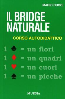 Il bridge naturale. Corso autodidattico - Mario Cucci - copertina