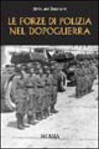 Libro Le forze di polizia nel Dopoguerra Antonio Sannino