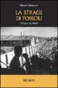 La strage di Fossoli. 12 luglio 1944