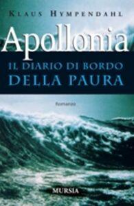 Libro Apollonia. Il diario di bordo della paura Klaus Hympendhal