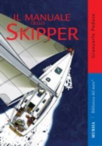 Foto Cover di Il manuale dello skipper, Libro di Giancarlo Pedote, edito da Ugo Mursia Editore