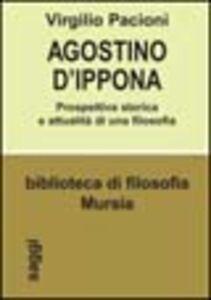 Agostino d'Ippona. Prospettiva storica e attualità di una filosofia