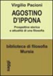 Libro Agostino d'Ippona. Prospettiva storica e attualità di una filosofia Virgilio Pacioni