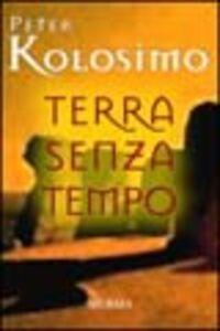 Foto Cover di Terra senza tempo, Libro di Peter Kolosimo, edito da Ugo Mursia Editore