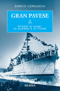 Gran Pavese. Storie di mare, di guerra e di fiume