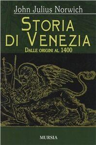 Libro Storia di Venezia. Vol. 1: Dalle origini al 1400. John J. Norwich