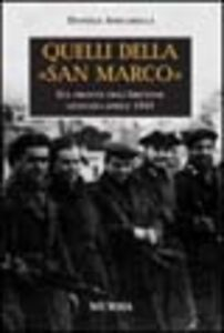 Foto Cover di Quelli della «San Marco». Sul fronte dell'Abetone, gennaio-aprile 1945, Libro di Daniele Amicarella, edito da Ugo Mursia Editore
