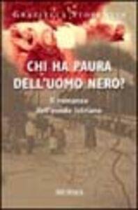 Foto Cover di Chi ha paura dell'uomo nero?, Libro di Graziella Fiorentin, edito da Ugo Mursia Editore