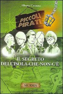 Libro Il segreto dell'isola che non c'è Alberto Cavanna