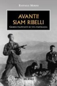 Libro Avanti! Siam ribelli Raffaele Morini
