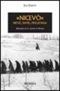 «Nicevò». Neve, fame, prigionia - Emett Ivo - wuz.it