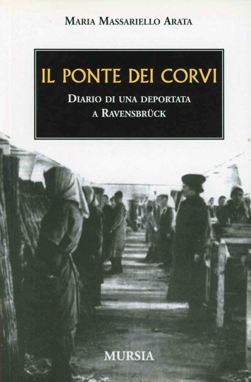 Il ponte dei corvi. Diario di una deportata a Ravensbrück