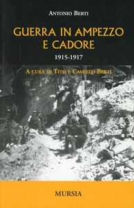 Libro Guerra in Ampezzo e Cadore. 1915-1917 Antonio Berti
