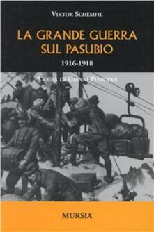 La grande guerra sul Pasubio 1916-1918 - Viktor Schemfil - copertina