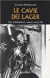 Le cavie dei lager. Gli «esperimenti» medici delle SS - Luciano Sterpellone - copertina