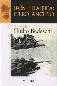Libro Fronte d'Africa: c'ero anch'io Giulio Bedeschi