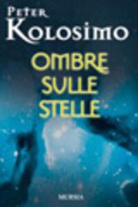 Libro Ombre sulle stelle Peter Kolosimo