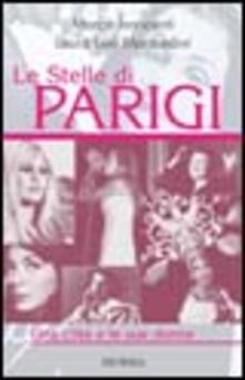 Le stelle di Parigi - Marco Innocenti,Laura Levi Manfredini - copertina