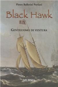 Black Hawk. Gentiluomo di ventura