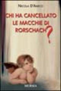 Libro Chi ha cancellato le macchie di Rorschach? Nicola D'Amico