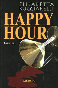 Libro Happy hour Elisabetta Bucciarelli