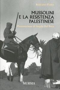 Mussolini e la resistenza palestinese - Stefano Fabei - copertina