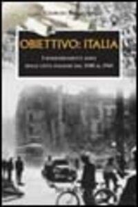 Obiettivo: Italia. I bombardamenti aerei delle città italiane dal 1940 al 1945